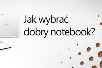 Jaki wybrać dobry notebook