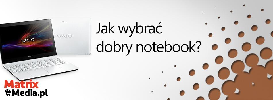 Notebook - jaki wybrać?