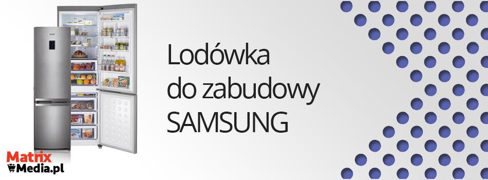 Lodówka do zabudowy Samsung