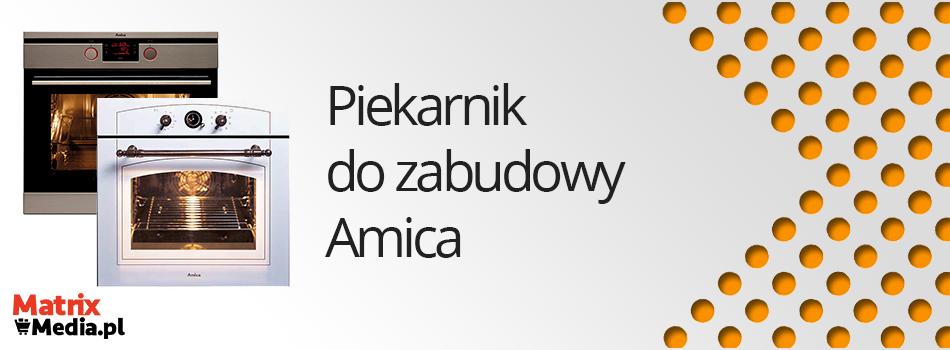 Piekarnik do zabudowy Amic -> Piekarnik I Kuchnia Gazowa Do Zabudowy