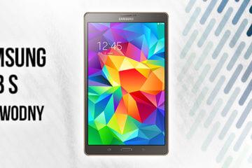 Najnowsze rozwiązanie z Tablet Samsung Galaxy Tab S