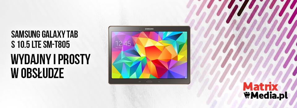 atrakcyjne ceny dla tabletu Samsung Galaxy Tab S 10.5 LTE SM-T805