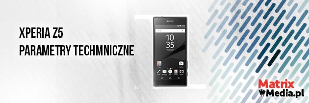 Sony Xperia Z5 parametry techniczne