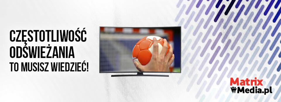 częstotliwość odświeżania w telewizorach
