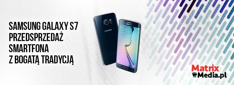 samsung-galaxy-s7-przedsprzedaz-smartfona-z-bogata-tradycja