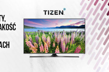 Tizen – zalety, czyli nowa jakość Smart TV w telewizorach Samsung