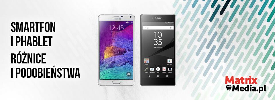 Smartfon i phablet - czym się różnią?
