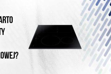 Płyta indukcyjna Bosch - czy warto kupić?