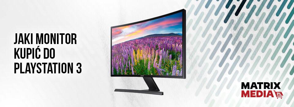 jaki monitor do playstation 3 wybrać?
